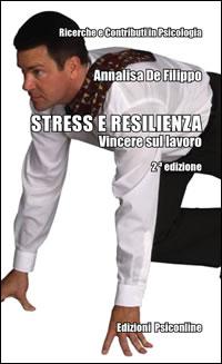 """""""Stress e resilienza. Vincere sul lavoro"""""""